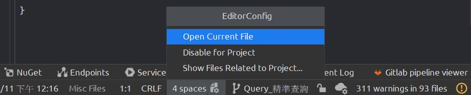 •e NuGet Endpoints  /11 12:16 Misc Files  O Service  CRLF  EditorConfig  Open Current File  Disable for Project  Show Files Related to Project...  4 spaces P Query  Gitlab pipeline viewer  ent Log  311 warnings in 93 files
